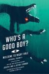 Who's a Good Boy? - Joseph Fink