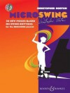 Christopher Norton - Microswing: 20 New Pieces Based on Swing Rhythms for the Beginner Pianist - Christopher Norton