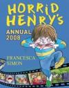 Horrid Henry's Annual 2008 - Francesca Simon