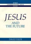 Jesus and the Future - David Lenz Tiede, Howard Clark Kee