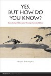 Yes, But How Do You Know? - Stephen Hetherington