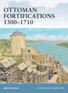 Ottoman Fortifications 1300-1710 - David Nicolle, Adam Hook