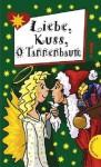 Liebe, Kuss, O Tannenbaum - Sabine Both, Christamaria Fiedler, Bianka Minte-König, Sissi Flegel, Thomas Brinx, Anja Kömmerling, Irene Zimmermann, Hortense Ullrich