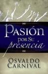 Pasion Por Su Presencia - Osvaldo Carnival