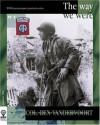 COL. BEN VANDERVOORT : The Way We Were (WWII American Paratroopers Portrait Series #4) - Michel de Trez