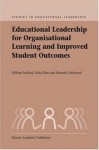Educational Leadership for Organisational Learning and Improved Student Outcomes (Studies in Educational Leadership) - William Mulford, Halia Silins, Kenneth A. Leithwood