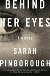 Behind Her Eyes: A Novel - Sarah Pinborough