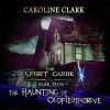 DarkMan: The Haunting of Oldfield Drive The Spirit Guide, Book 3 - Caroline Clark