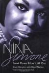 Nina Simone: Break Down and Let It All Out - Sylvia Hampton, David Nathan