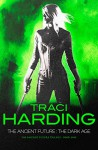 The Ancient Future: The Dark Age (Ancient Future Trilogy) - Traci Harding