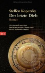 Der letzte Dieb: Roman - Steffen Kopetzky