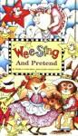 Wee Sing and Pretend - Pamela Conn Beall, Susan Hagen Nipp