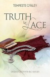 Truth in Lace (Desires Entwined) - Tempeste O'Riley