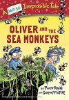 Oliver and the Sea Monkeys (A Not-So-Impossible Tale) - Philip Reeve, Sarah Mcintyre