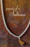 Pearls of a Sultana: What I've Learned About Business, Politics, and the Human Spirit - Stephen Morris, Hinda Miller