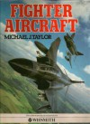 Fighter Aircraft - Michael J.H. Taylor