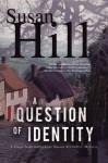 A Question of Identity: A Simon Serrailler Mystery (Chief Superintendent Simon Serrailler Mystery) - Susan Hill