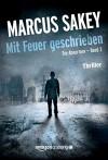 """Mit Feuer geschrieben (""""Die Abnormen""""-Serie 3) - Olaf Knechten, Marcus Sakey"""