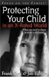 Protecting Your Child in an X-rated World (Focus on the Family) - Frank York