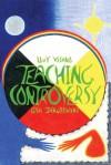 Teaching Controversy - Livy Visano, Lisa Jakubowski