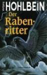 Der Rabenritter - Wolfgang Hohlbein, Arndt Drechsler