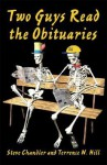 Two Guys Read the Obituaries - Terrence N. Hill, Steve Chandler