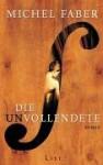 Die Unvollendete - Michel Faber, Hans-Ulrich Möhring