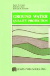 Ground Water Quality Protection - Larry W. Canter, Robert C. Knox