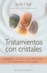 Tratamientos Con Cristales: Una Guia de la A A la Z Con Mas de 1.200 Sintomas y Sus Correspondientes Cristales Sanadores - Judy Hall