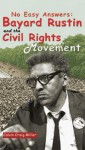 No Easy Answers: Bayard Rustin and the Civil Rights Movement - Calvin Craig Miller