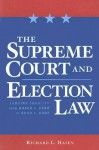 The Supreme Court and Election Law: Judging Equality from Baker V. Carr to Bush V. Gore - Richard L. Hasen