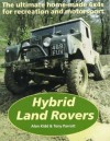Hybrid Land Rovers: The Ultimate Home-Made 4X4s for Recreation and Motorsport - Alan Kidd