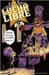 Lucha Libre, Tome 9 : Catchéchisme - Jerry Frissen, Hervé Tanquerelle, Gobi, Bill, Romuald Reutimann, Nikola Witko, Fabien M.