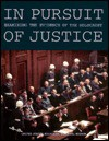 In Pursuit of Justice: Examining the Evidence of the Holocaust - Kevin Mahoney