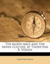 The Blond Race and the Aryan Culture, by Thorstein B. Veblen - Thorstein Veblen