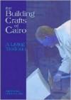 The Building Crafts of Cairo: A Living Tradition - Agnieszka Dobrowolska
