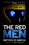 The Red Men - Matthew De Abaitua