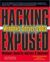 Windows Server 2003 (Hacking Exposed) - Joel Scambray, Stuart McClure