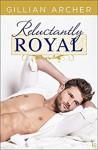 Reluctantly Royal: An HRH Novel - Gillian Archer