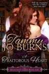 A Traitorous Heart - Tammy Jo Burns
