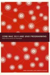 Core Mac Osx and Unix Programming - Mark Dalrymple, Aaron Hillegass