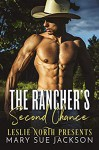 The Rancher's Second Chance - Leslie North, Mary Sue Jackson