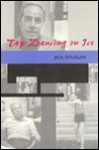 Tap Dancing On Ice: The Life And Times Of A Nevada Gaming Pioneer - Jack Douglass, William A. Douglass