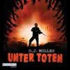 Unter Toten 1 - D. J. Molles, Michael Hansonis, Deutschland Random House Audio