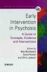 Early Intervention In Psychosis: A Guide To Concepts, Evidence And Interventions - Chris Jackson