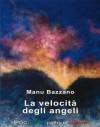 La Velocità Degli Angeli (Versatile) (Italian Edition) - Manu Bazzano