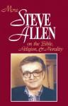 More Steve Allen on the Bible, Religion and Morality - Steve Allen