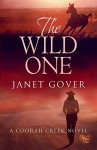 The Wild One (Choc Lit) (Coorah Creek Book 2) - Janet Gover