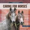 Caring For Horses (Horsing Around) - Valerie Bodden
