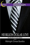 His Billion Dollar Love (Billionaires in Love Bundle) (Sexy Billionaires and Erotic BDSM Bundles Book 6) - Midnight Climax Bundles